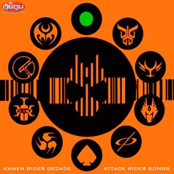 Kamen Rider Decade Attack Rider Songs