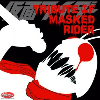 Kamen Rider : Tribute of Masked Rider